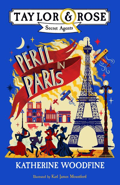 Peril in Paris (Taylor and Rose Secret Agents) - Katherine Woodfine, Illustrated by Karl James Mountford