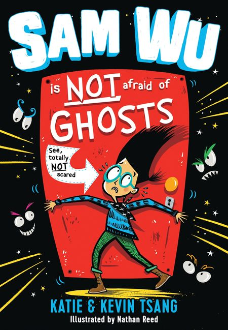 Sam Wu Is NOT Afraid of Ghosts! (Sam Wu is Not Afraid) - Kevin Tsang and Katie Tsang, Illustrated by Nathan Reed