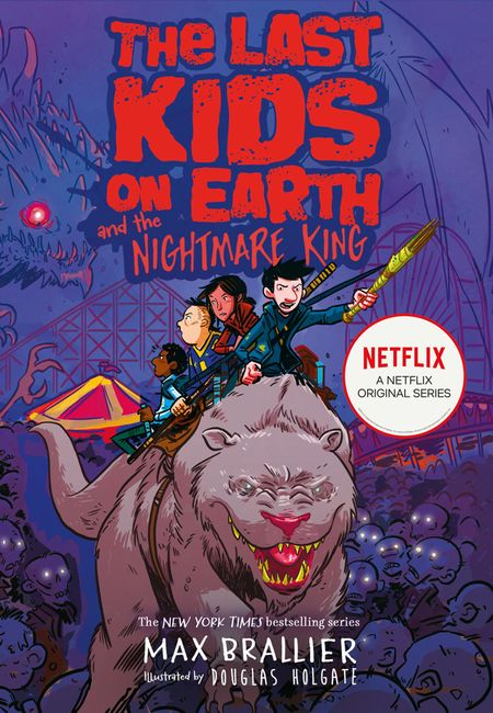 The Last Kids on Earth and the Nightmare King (The Last Kids on Earth) - Max Brallier, Illustrated by Douglas Holgate