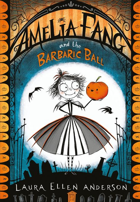 Amelia Fang and the Barbaric Ball (The Amelia Fang Series) - Laura Ellen Anderson
