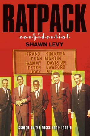Rat Pack Confidential Paperback  by Shawn Levy