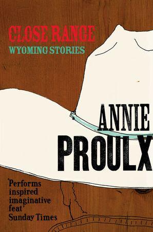 Close Range Paperback  by Annie Proulx