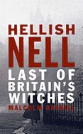 Hellish Nell: Last of Britain's Witches
