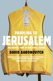 Paddling to Jerusalem: An Aquatic Tour of Our Small Country