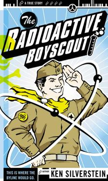 The Radioactive Boyscout: The True Story of a Boy Who Built a Nuclear Reactor in his Shed
