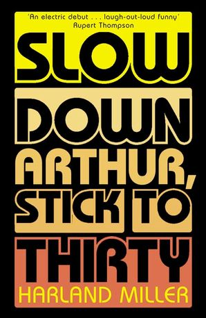 Slow Down Arthur, Stick to Thirty Paperback  by