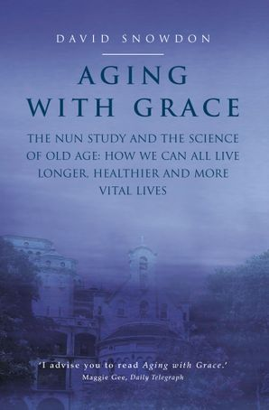 Aging with Grace Paperback  by David Snowdon