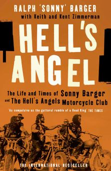 Hellu2019s Angel: The Life and Times of Sonny Barger and the Hell's Angels Motorcycle Club