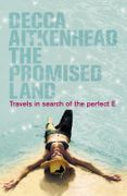 The Promised Land: Travels in Search of the Perfect E
