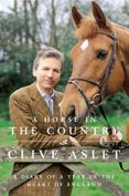 A Horse in the Country: Diary of a Year in the Heart of England