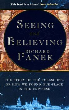 Seeing and Believing: The Story of the Telescope, or how we found our place in the universe