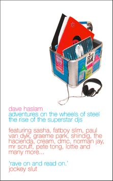 Adventures on the Wheels of Steel: The Rise of the Superstar DJs