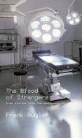 The Blood of Strangers: True Stories from the Emergency Room