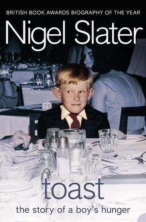 Toast: The Story of a Boy's Hunger Paperback  by Nigel Slater