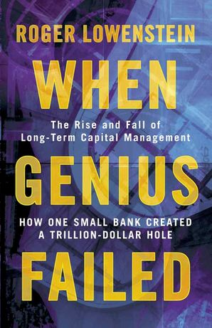 when-genius-failed-the-rise-and-fall-of-long-term-capital-management