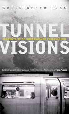Tunnel Visions: Journeys of an Underground Philosopher