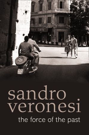 The Force of the Past Paperback  by Sandro Veronesi