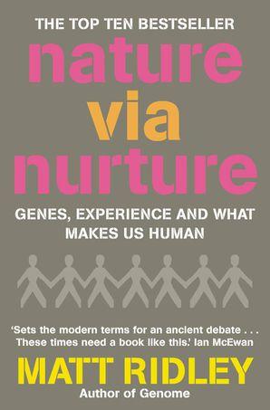 Nature via Nurture Paperback  by Matt Ridley