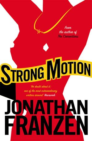 Strong Motion Paperback  by Jonathan Franzen