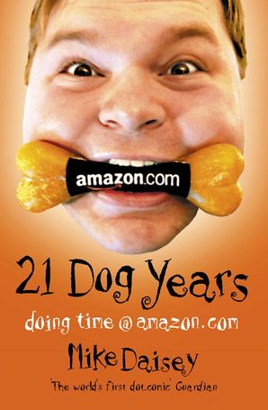 Twenty-one Dog Years Paperback  by Mike Daisey