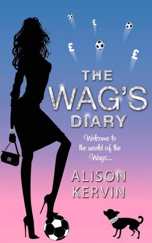 The WAG's Diary Paperback  by Alison Kervin