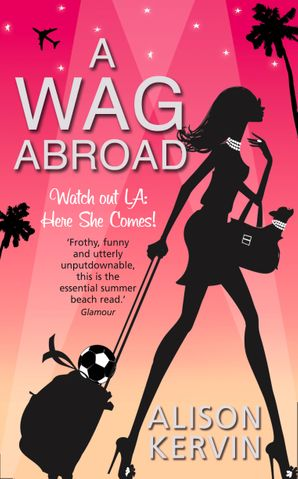 A WAG Abroad Paperback  by Alison Kervin