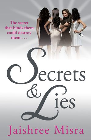 Secrets and Lies Paperback  by Jaishree Misra