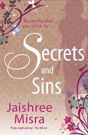 Secrets and Sins Paperback  by Jaishree Misra