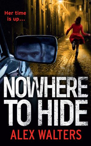Nowhere To Hide Paperback  by Alex Walters