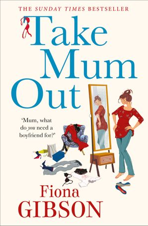 Take Mum Out Paperback  by Fiona Gibson