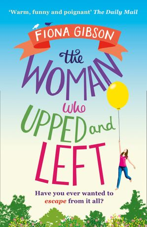 The Woman Who Upped and Left Paperback  by Fiona Gibson