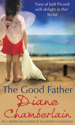 The Good Father Paperback First edition by Diane Chamberlain