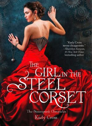 The Girl in the Steel Corset Paperback First edition by Kady Cross