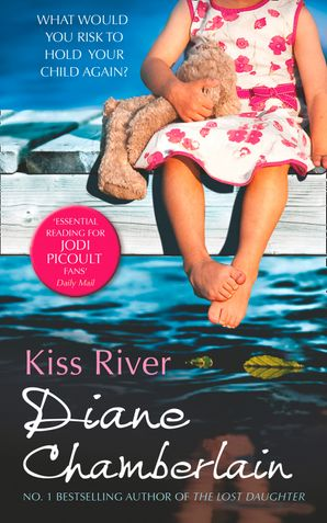 Kiss River (The Keeper Trilogy, Book 3) Paperback First edition by Diane Chamberlain