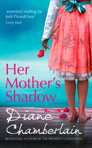 Her Mother's Shadow Paperback First edition by Diane Chamberlain