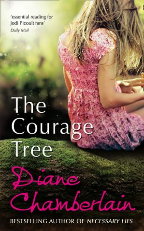 The Courage Tree Paperback First edition by Diane Chamberlain