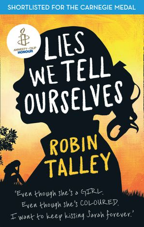 Lies We Tell Ourselves Paperback First edition by Robin Talley