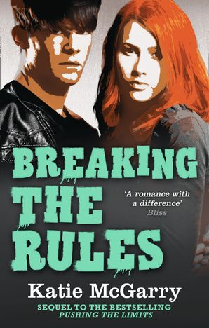 Breaking the Rules (Pushing the Limits, Book 6) Paperback First edition by Katie McGarry