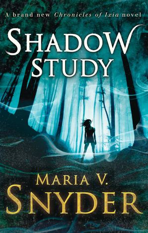 Shadow Study Paperback First edition by Maria V. Snyder