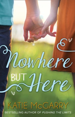 Nowhere But Here Paperback First edition by Katie McGarry