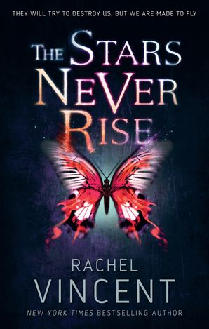 The Stars Never Rise Paperback First edition by Rachel Vincent