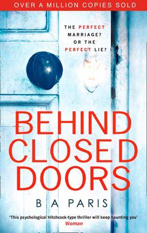 Behind Closed Doors Paperback  by B A Paris