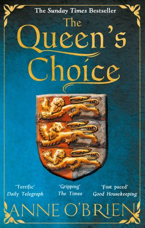 The Queen's Choice Paperback  by Anne O'Brien