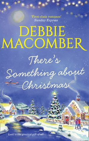 There's Something About Christmas Paperback  by Debbie Macomber