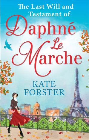 The Last Will And Testament Of Daphné Le Marche Paperback  by Kate Forster