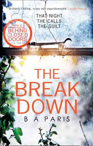 The Breakdown: The gripping thriller from the bestselling author of Behind Closed Doors Paperback  by B A Paris