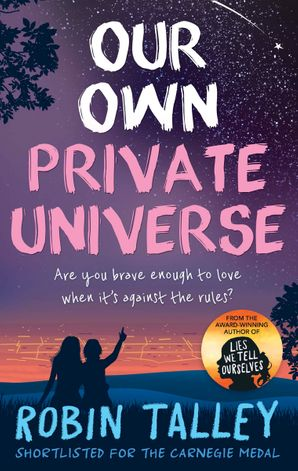 Our Own Private Universe Paperback  by Robin Talley