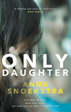 Only Daughter Paperback  by Anna Snoekstra