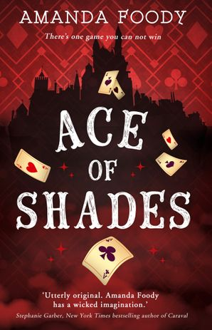 Ace Of Shades (The Shadow Game series, Book 1) Paperback  by Amanda Foody