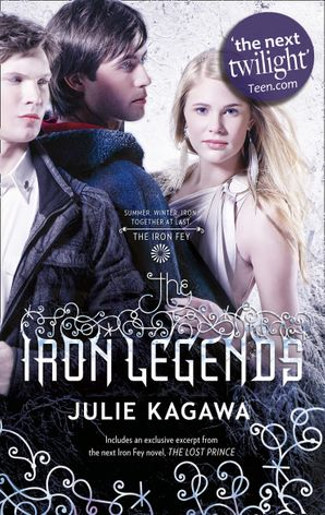 The Iron Legends: Winter's Passage / Iron's Prophecy / Summer's Crossing (The Iron Fey) Paperback  by Julie Kagawa